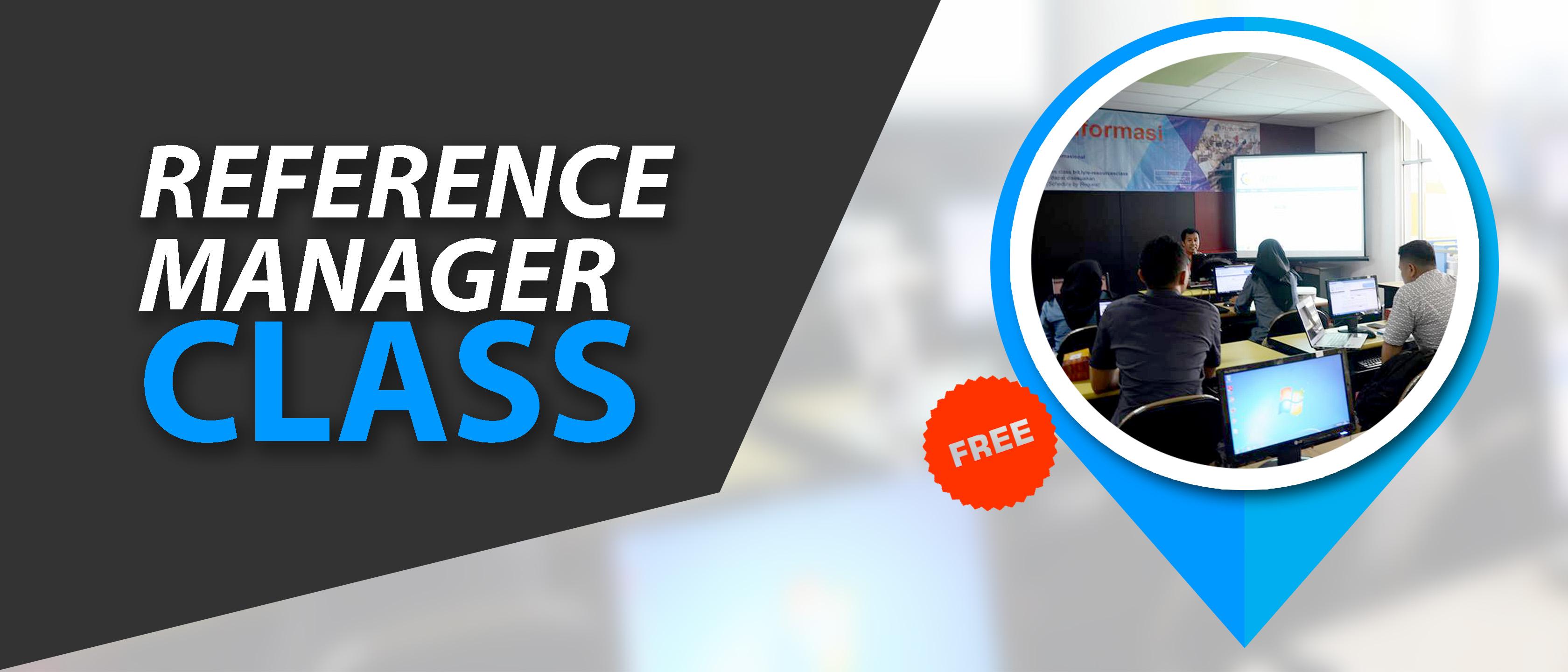 Reference Manager Class (Pelatihan Pengelolaan Sitasi dan Bibliografi)
